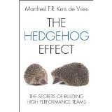 THE HEDGEHOG EFFECT - THE SECRETS OF BUILDING HIGH PERFORMANCE TEAMS