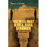 YOU WILL MEET A TALL, DARK STRANGER - EXECUTIVE COACHING CHALLENGES