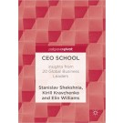 CEO SCHOOL - Insights from 20 Global Business Leaders