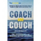 COACH AND COUCH - THE PSYCHOLOGY OF MAKING BETTER LEADERS -2sd ed.