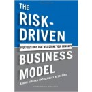 THE RISK - DRIVEN BUSINESS MODEL