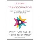 LEADING TRANSFORMATION : How to take charge of your company's future