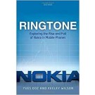 RINGTONE - Exploring the Rise and Fall of Nokia in Mobile Phones
