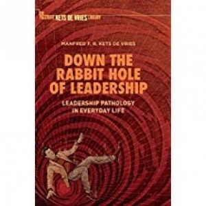 DOWN THE RABBIT HOLE OF LEADERSHIP - LEADERSHIP PATHOLOGY IN EVERYDAY LIFE
