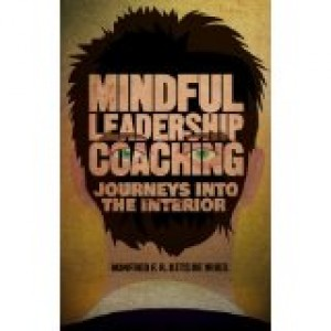 MINDFUL LEADERSHIP COACHING - JOURNEYS INTO THE INTERIOR