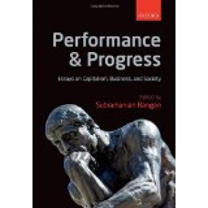 PERFORMANCE & PROGRESS - ESSAYS ON CAPITALISM, BUSINESS AND SOCIETY